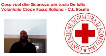 Cosa vuol dire sicurezza per Lucio De Iuliis, Volontario CRI