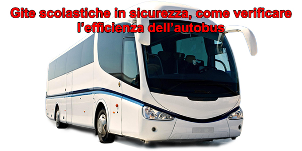 Gite scolastiche in sicurezza, come verificare l'efficienza dell'autobus