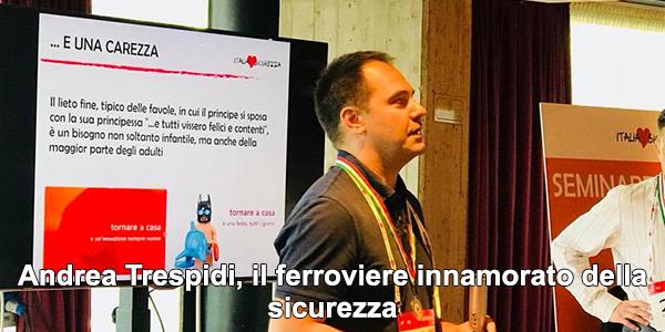 Andrea Trespidi, il ferroviere innamorato della sicurezza