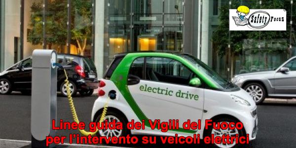 Linee guida dei Vigili del Fuoco per l'intervento su veicoli elettrici