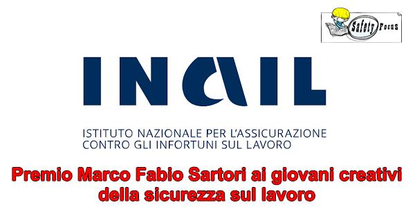 Premio Marco Fabio Sartori ai giovani creativi della sicurezza sul lavoro